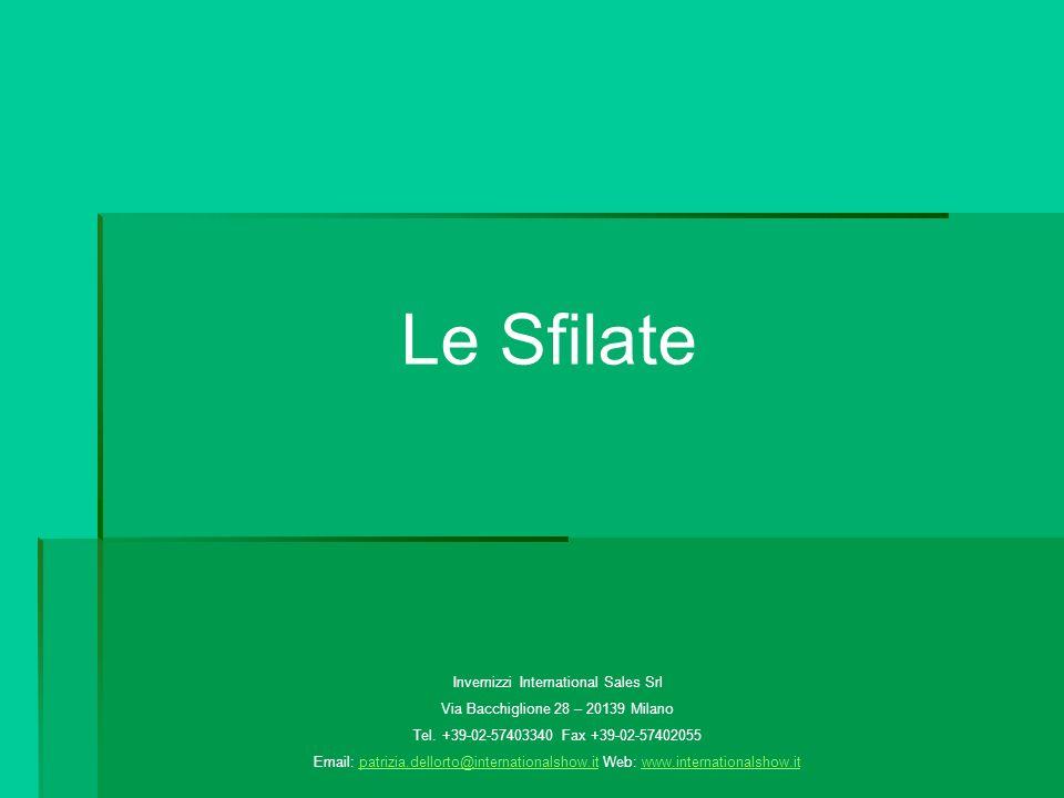 Le Sfilate Invernizzi International Sales Srl Via Bacchiglione 28 – 20139 Milano Tel.