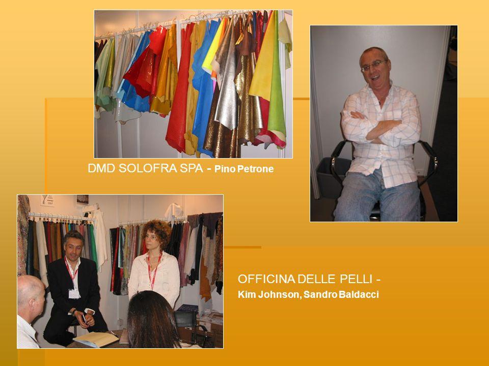 OFFICINA DELLE PELLI - Kim Johnson, Sandro Baldacci DMD SOLOFRA SPA - Pino Petrone