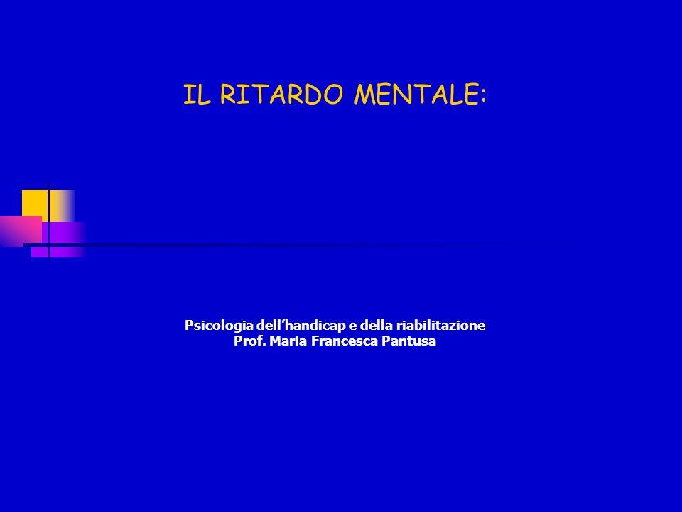 CARATTERISTICHE DIAGNOSTICHE Il DSM IV TR individua tre criteri necessari per poter effettuare la diagnosi di Ritardo Mentale (RM): Criterio A: funzionamento intellettivo generale significativamente al di sotto della media : un QI inferiore a 70 sulla base dei test cognitivi specifici.