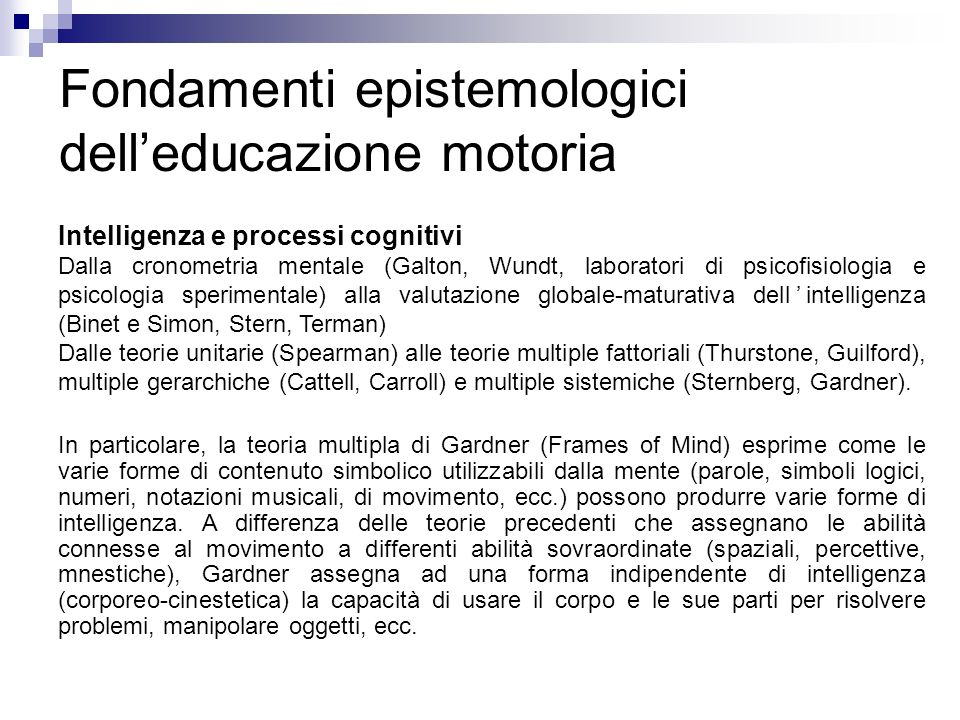 Intelligenza e processi cognitivi Dalla cronometria mentale (Galton, Wundt, laboratori di psicofisiologia e psicologia sperimentale) alla valutazione