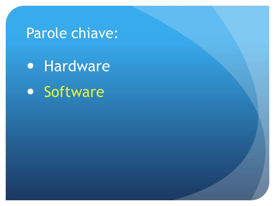 Parole chiave: Hardware Software