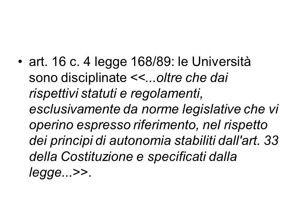 art. 16 c. 4 legge 168/89: le Università sono disciplinate >.