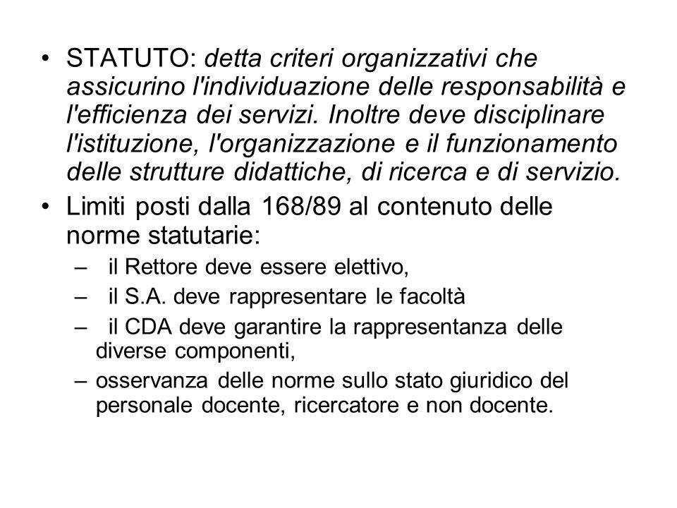 STATUTO: detta criteri organizzativi che assicurino l individuazione delle responsabilità e l efficienza dei servizi.