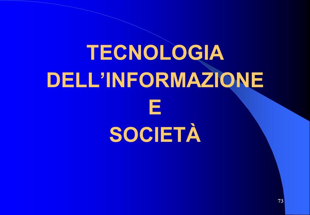 73 TECNOLOGIA DELLINFORMAZIONE E SOCIETÀ