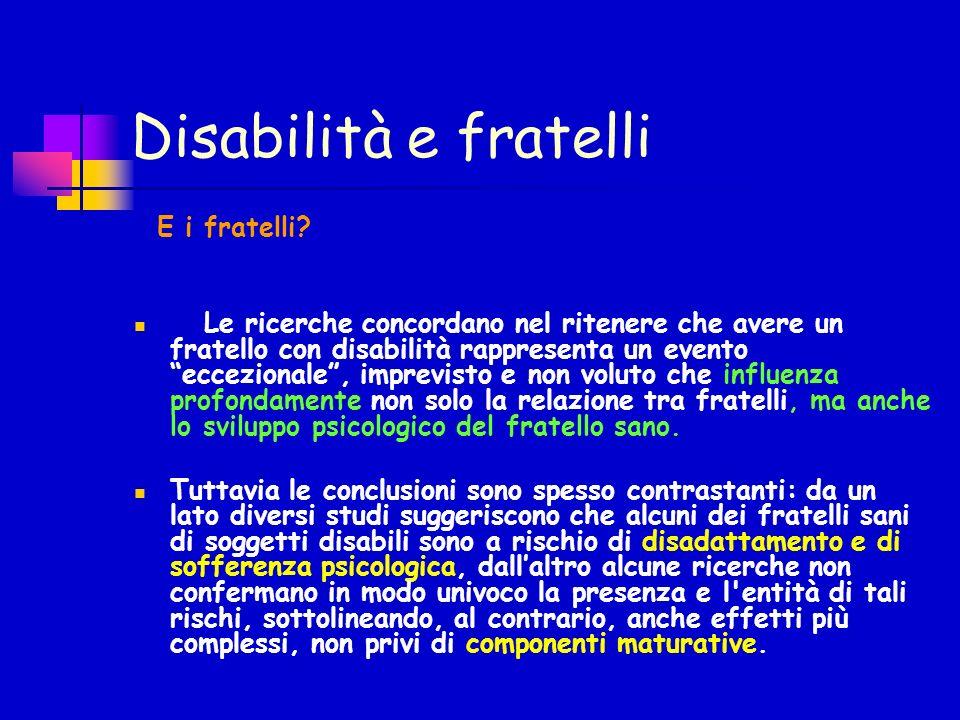 Disabilità e fratelli E i fratelli.