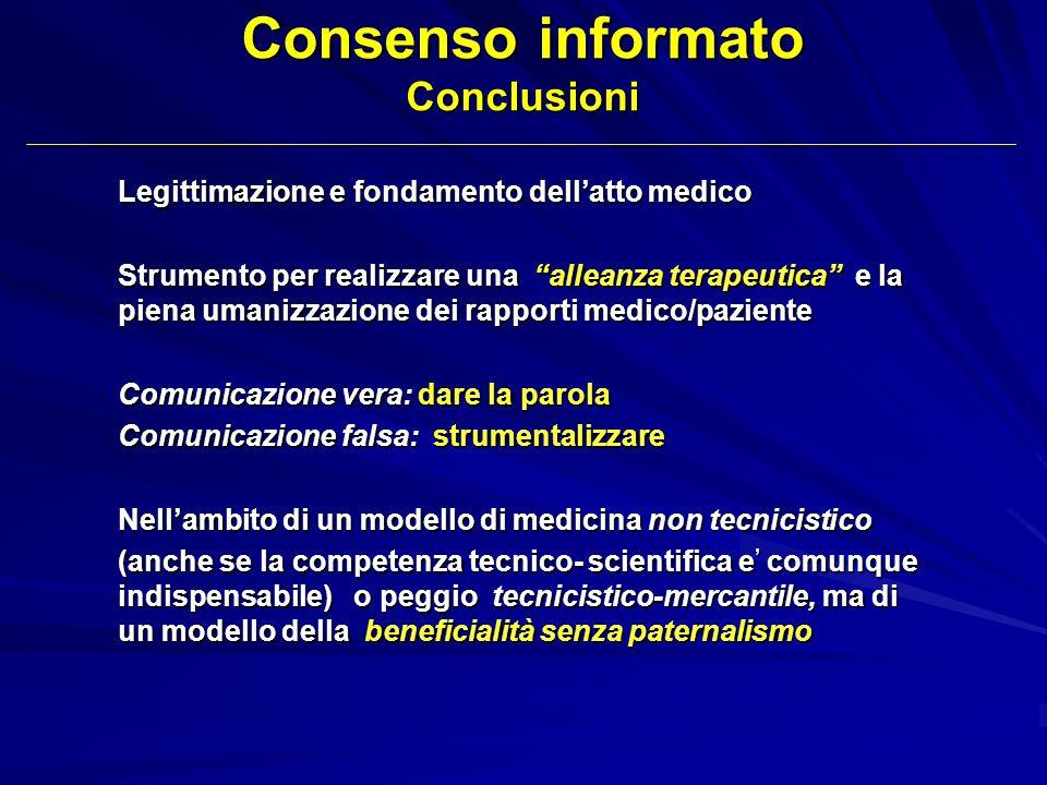 Legittimazione e fondamento dellatto medico Strumento per realizzare una alleanza terapeutica e la piena umanizzazione dei rapporti medico/paziente Co