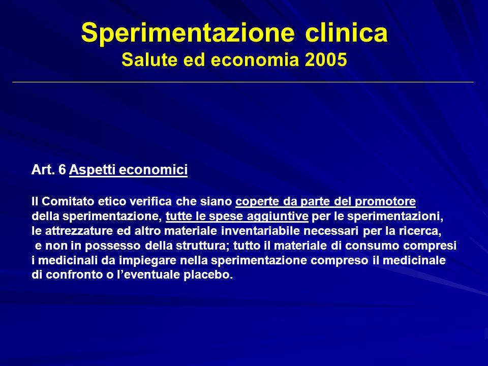 Art. 6 Aspetti economici Il Comitato etico verifica che siano coperte da parte del promotore della sperimentazione, tutte le spese aggiuntive per le s