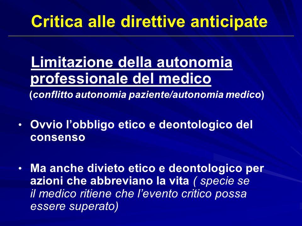 Limitazione della autonomia professionale del medico (conflitto autonomia paziente/autonomia medico) Ovvio lobbligo etico e deontologico del consenso