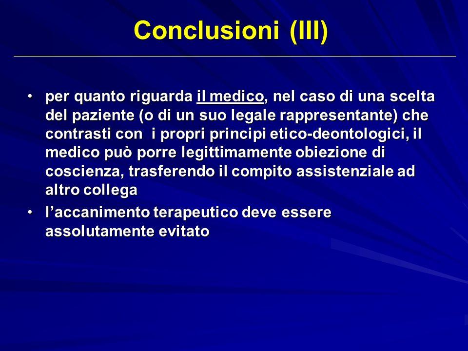 Conclusioni (III) per quanto riguarda il medico, nel caso di una scelta del paziente (o di un suo legale rappresentante) che contrasti con i propri pr