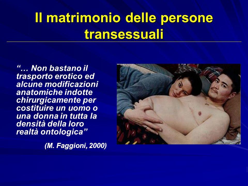 Il matrimonio delle persone transessuali … Non bastano il trasporto erotico ed alcune modificazioni anatomiche indotte chirurgicamente per costituire