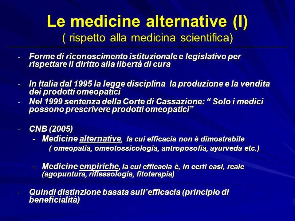 Le medicine alternative (I) ( rispetto alla medicina scientifica) - Forme di riconoscimento istituzionale e legislativo per rispettare il diritto alla
