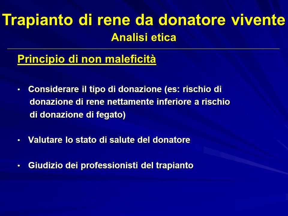 Principio di non maleficità Considerare il tipo di donazione (es: rischio di Considerare il tipo di donazione (es: rischio di donazione di rene nettam