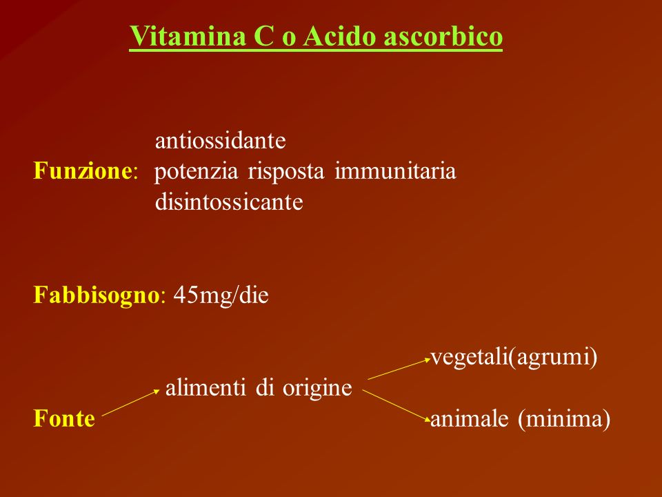 Eliminazione: urinaria (ac.ossalico) Sensibile: cottura, conservazione Carenza: scorbuto (lesione alle gengive, mucose e cute)