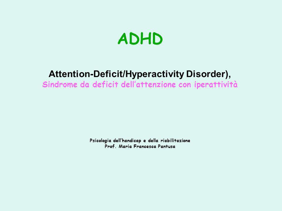 ADHD Attention-Deficit/Hyperactivity Disorder), Sindrome da deficit dellattenzione con iperattività Psicologia dellhandicap e della riabilitazione Pro