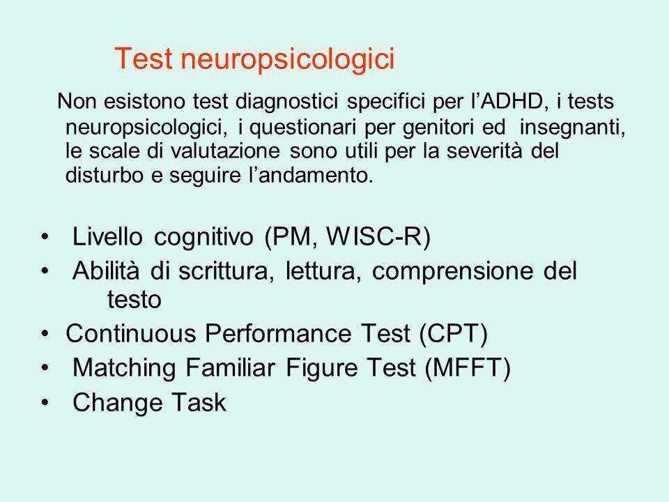 Test neuropsicologici Non esistono test diagnostici specifici per lADHD, i tests neuropsicologici, i questionari per genitori ed insegnanti, le scale
