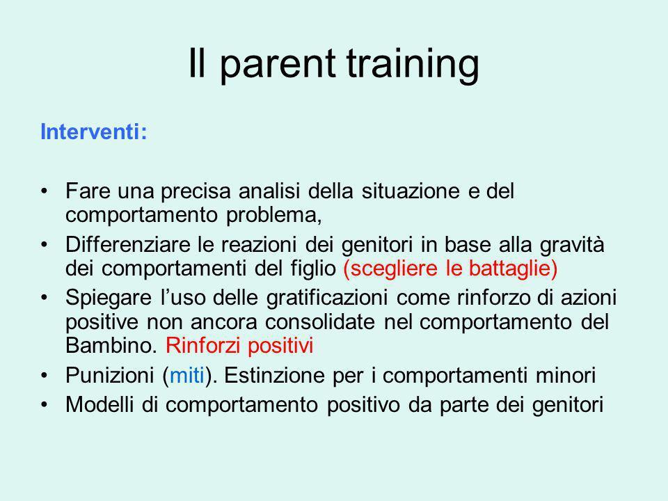 Il parent training Interventi: Fare una precisa analisi della situazione e del comportamento problema, Differenziare le reazioni dei genitori in base