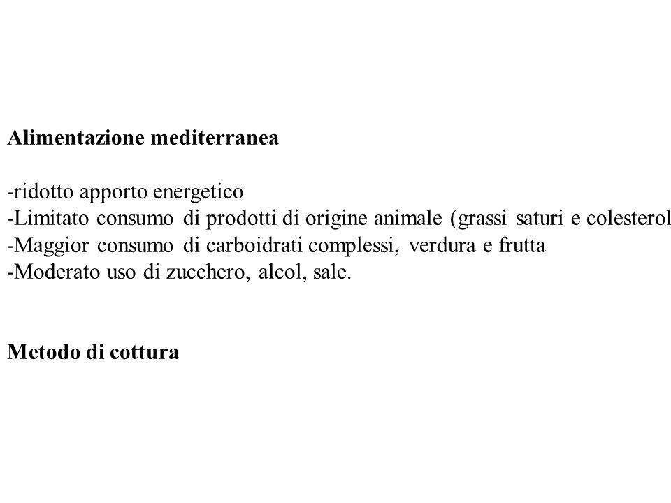 Alimentazione mediterranea -ridotto apporto energetico -Limitato consumo di prodotti di origine animale (grassi saturi e colesterolo -Maggior consumo