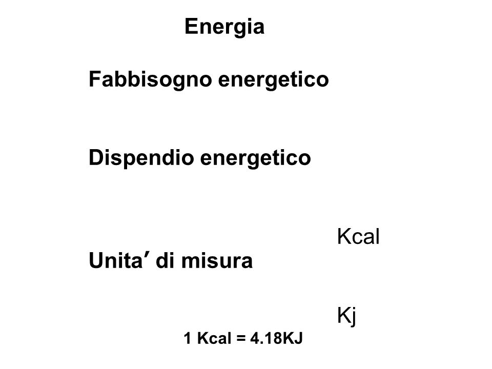 Dispendio energetico Metabolismo di Base (MB, 70%) Termogenesi (10-15 %) Attivita Fisica (AF, 15% - 3, 4 xMB)