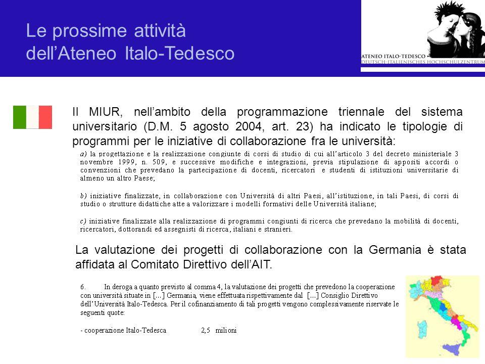 Le prossime attività dellAteneo Italo-Tedesco Il MIUR, nellambito della programmazione triennale del sistema universitario (D.M. 5 agosto 2004, art. 2