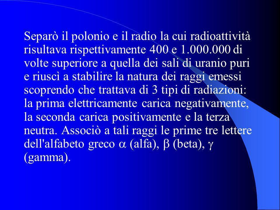 Separò il polonio e il radio la cui radioattività risultava rispettivamente 400 e 1.000.000 di volte superiore a quella dei sali di uranio puri e rius