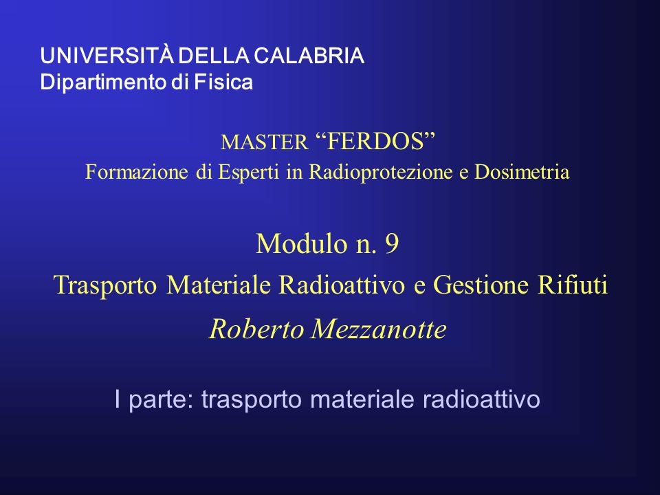 UNIVERSITÀ DELLA CALABRIA Dipartimento di Fisica MASTER FERDOS Formazione di Esperti in Radioprotezione e Dosimetria Modulo n.