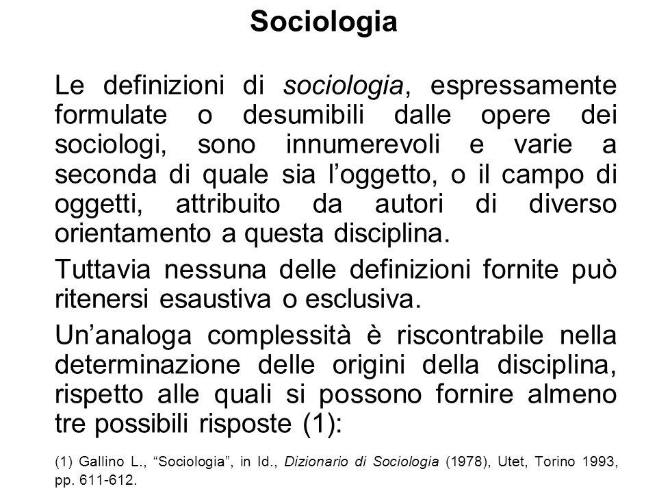 Sociologia Le definizioni di sociologia, espressamente formulate o desumibili dalle opere dei sociologi, sono innumerevoli e varie a seconda di quale