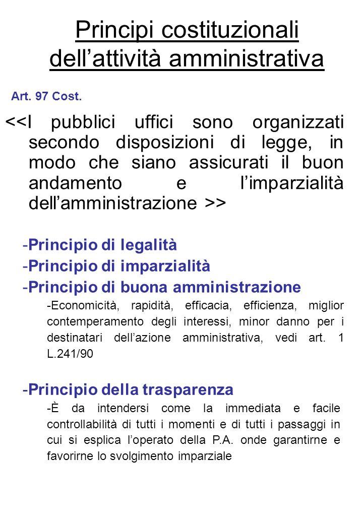 Principi costituzionali dellattività amministrativa > -Principio di legalità -Principio di imparzialità -Principio di buona amministrazione -Economici
