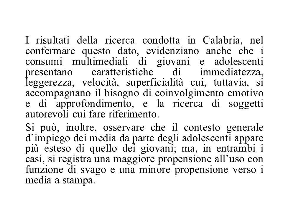 I risultati della ricerca condotta in Calabria, nel confermare questo dato, evidenziano anche che i consumi multimediali di giovani e adolescenti pres