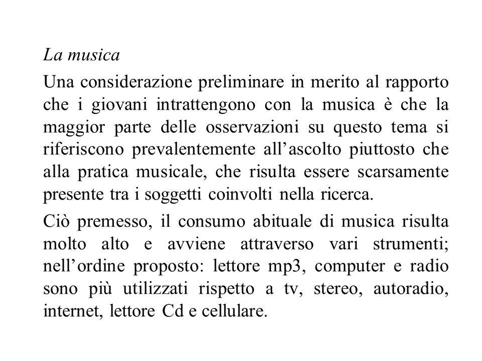 La musica Una considerazione preliminare in merito al rapporto che i giovani intrattengono con la musica è che la maggior parte delle osservazioni su
