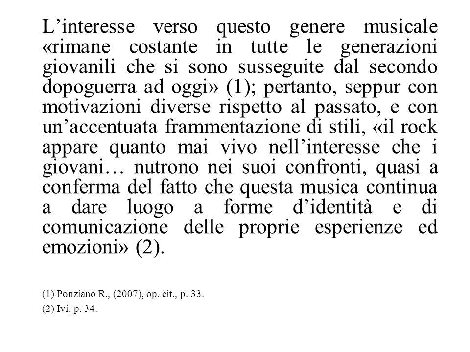 Linteresse verso questo genere musicale «rimane costante in tutte le generazioni giovanili che si sono susseguite dal secondo dopoguerra ad oggi» (1);