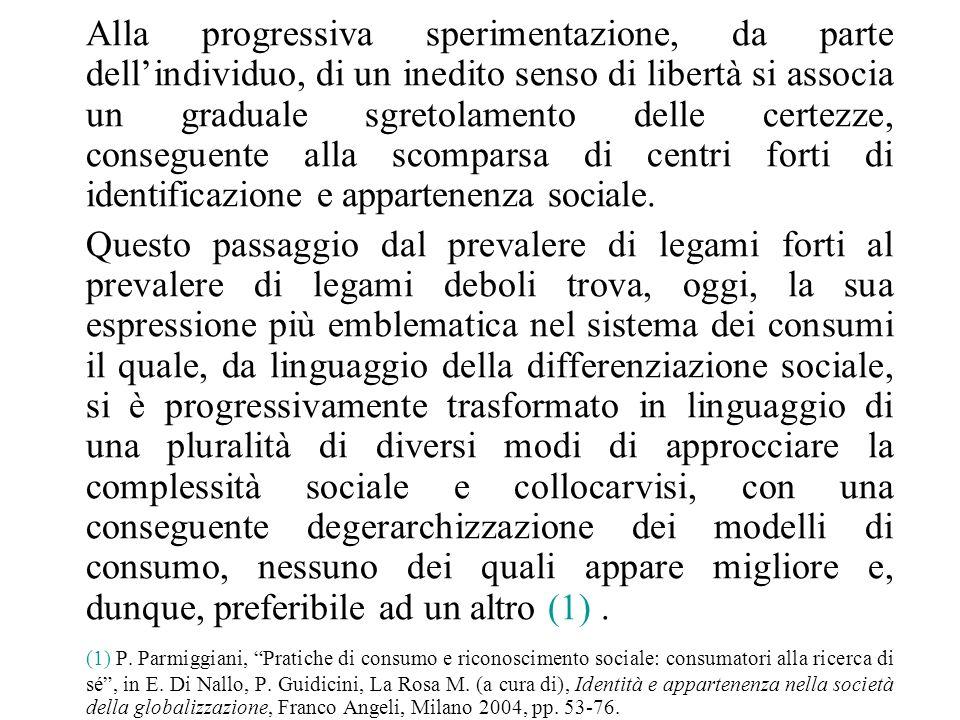 Alla progressiva sperimentazione, da parte dellindividuo, di un inedito senso di libertà si associa un graduale sgretolamento delle certezze, consegue