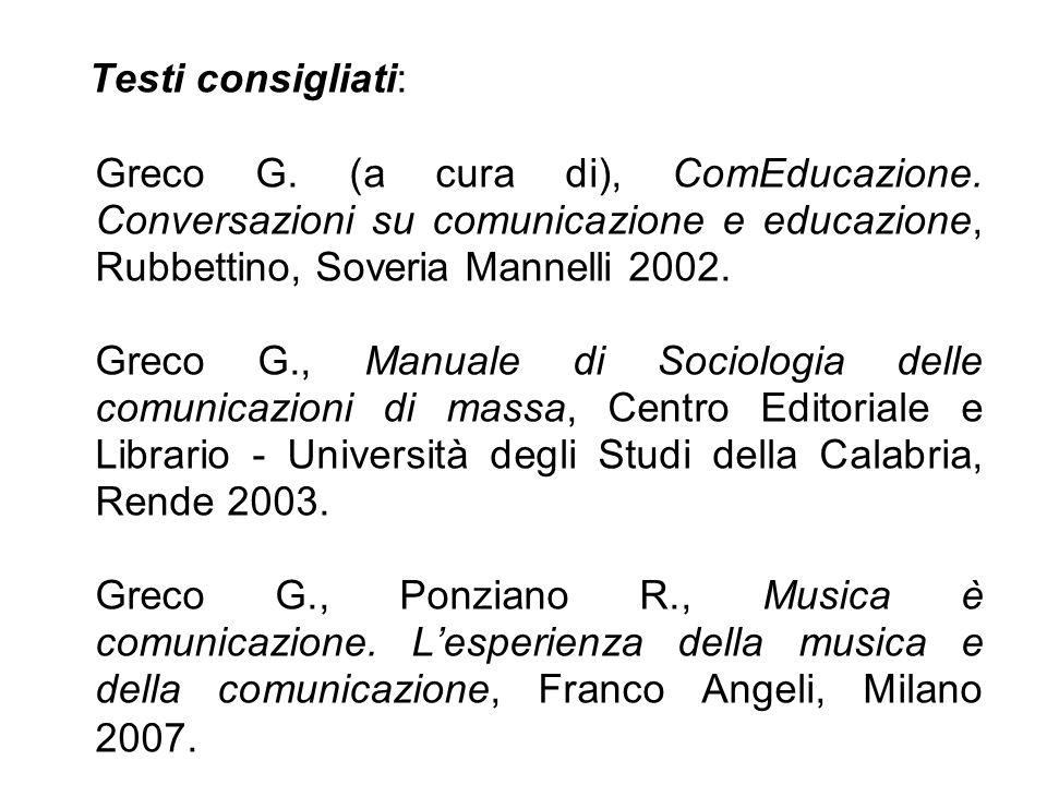 Testi consigliati: Greco G.(a cura di), ComEducazione.