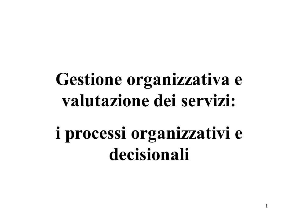1 Gestione organizzativa e valutazione dei servizi: i processi organizzativi e decisionali