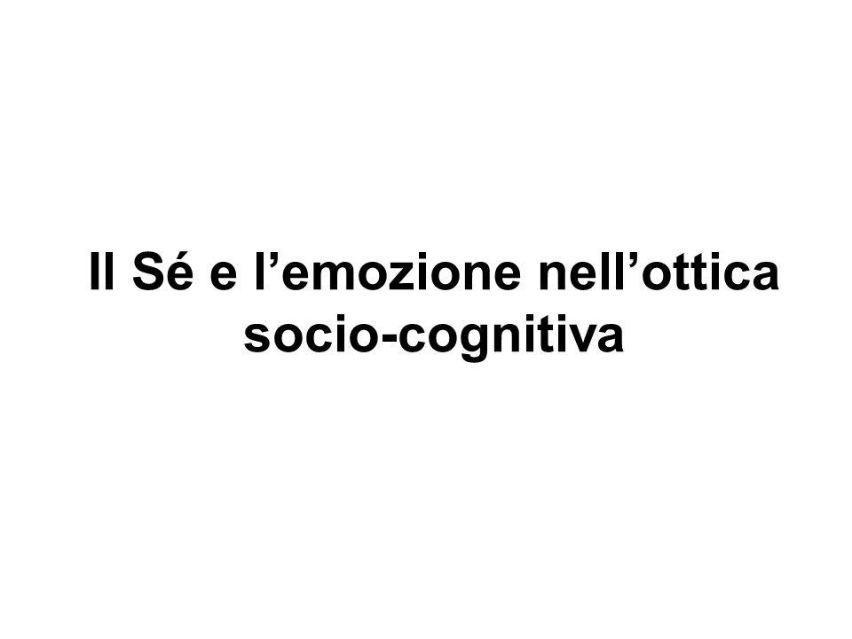 Il Sé e lemozione nellottica socio-cognitiva