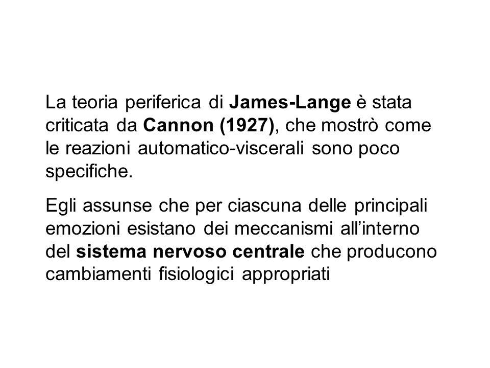 La teoria periferica di James-Lange è stata criticata da Cannon (1927), che mostrò come le reazioni automatico-viscerali sono poco specifiche. Egli as