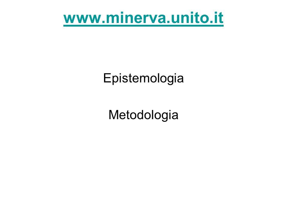 www.minerva.unito.it Epistemologia Metodologia