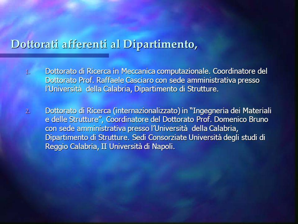 Dottorati afferenti al Dipartimento, 1. Dottorato di Ricerca in Meccanica computazionale. Coordinatore del Dottorato Prof. Raffaele Casciaro con sede