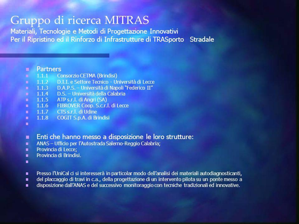 Gruppo di ricerca MITRAS Materiali, Tecnologie e Metodi di Progettazione Innovativi Per il Ripristino ed il Rinforzo di Infrastrutture di TRASporto St