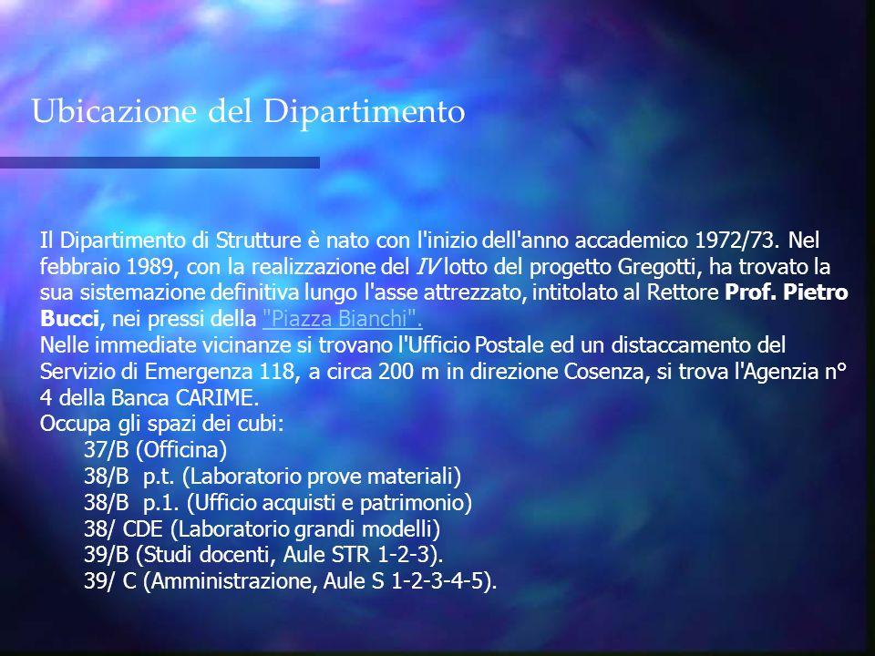 Ubicazione del Dipartimento Il Dipartimento di Strutture è nato con l'inizio dell'anno accademico 1972/73. Nel febbraio 1989, con la realizzazione del