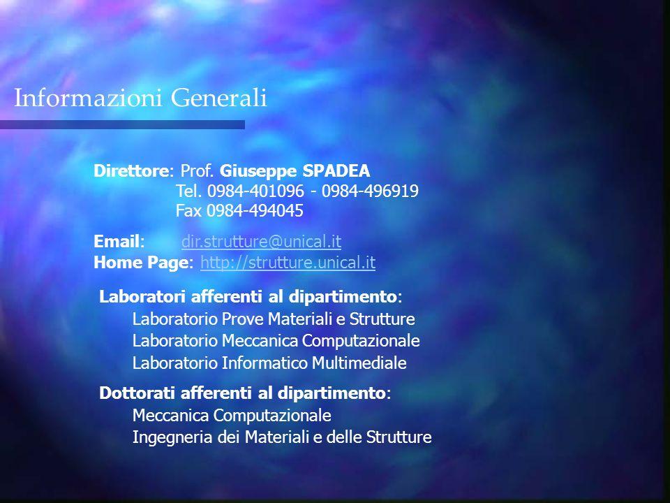 Informazioni Generali Direttore: Prof. Giuseppe SPADEA Tel. 0984-401096 - 0984-496919 Fax 0984-494045 Email: dir.strutture@unical.it Home Page: http:/