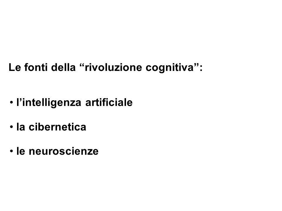 Le fonti della rivoluzione cognitiva: lintelligenza artificiale la cibernetica le neuroscienze