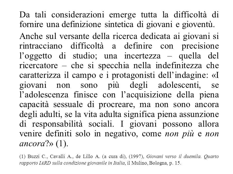 Giovanni Levi e Jean-Claude Schmitt evidenziano una caratteristica della giovinezza che sembra costituire la vera differenza con le altre stagioni della vita umana: «… la giovinezza si caratterizza per il suo marcato carattere di liminalità.