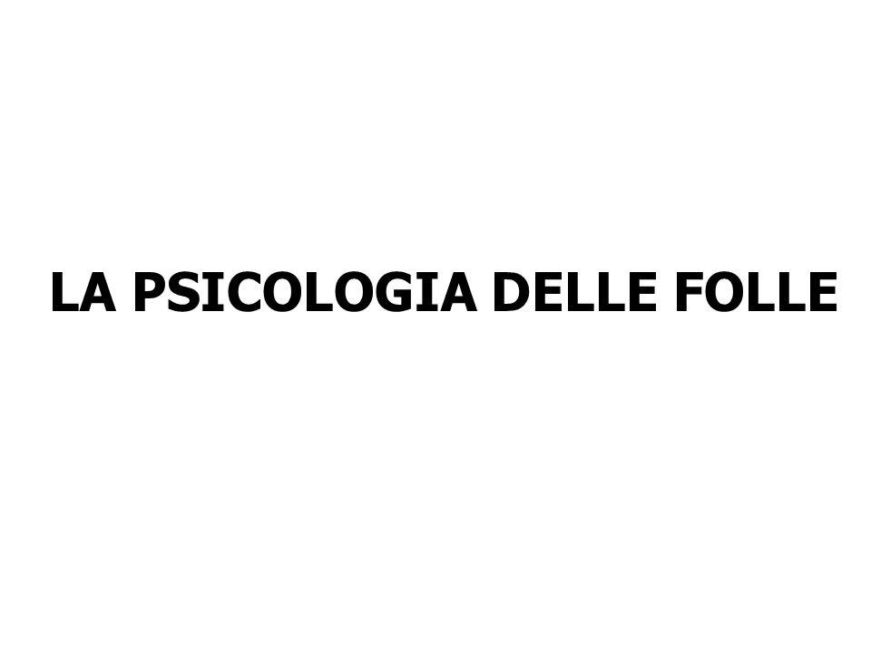 LA PSICOLOGIA DELLE FOLLE