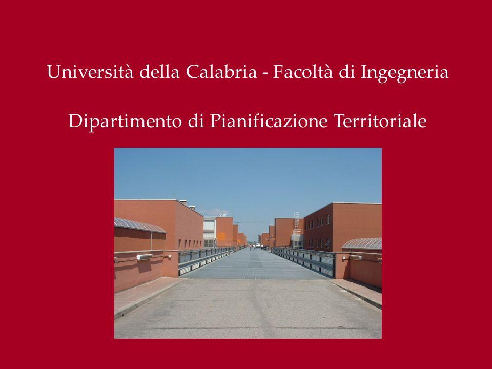 Dipartimento di Pianificazione Territoriale Università della Calabria - Facoltà di Ingegneria
