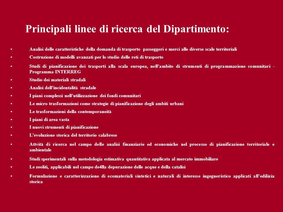 Principali linee di ricerca del Dipartimento: Analisi delle caratteristiche della domanda di trasporto passeggeri e merci alle diverse scale territori
