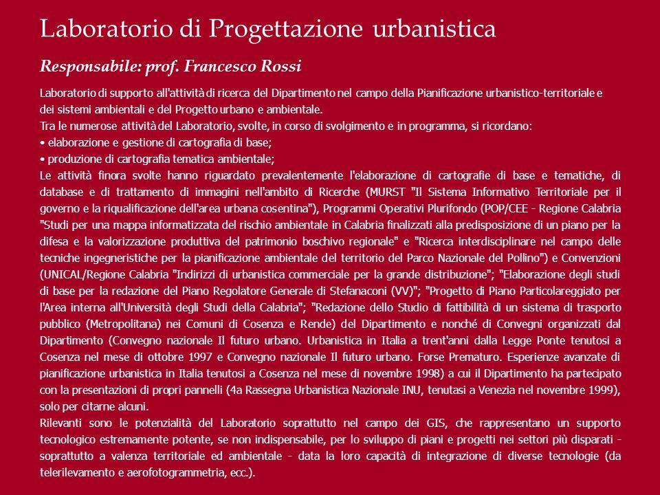 Laboratorio di Progettazione urbanistica Responsabile: prof. Francesco Rossi Laboratorio di supporto all'attività di ricerca del Dipartimento nel camp