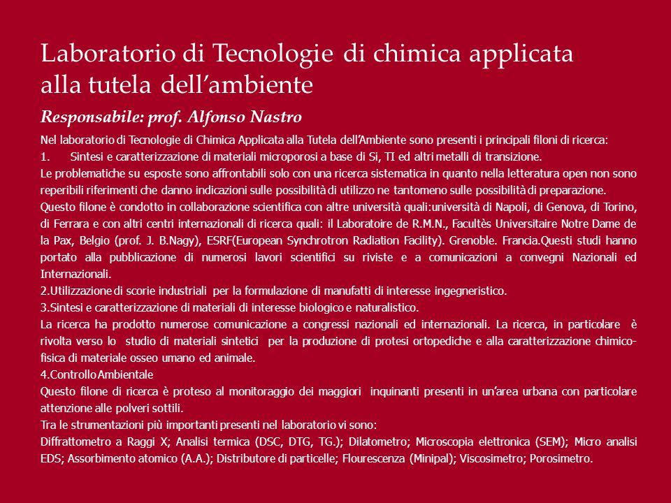 Laboratorio di Tecnologie di chimica applicata alla tutela dellambiente Responsabile: prof. Alfonso Nastro Nel laboratorio di Tecnologie di Chimica Ap