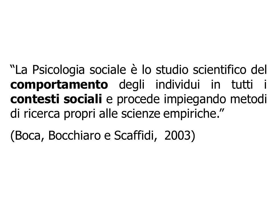 La Psicologia sociale è lo studio scientifico del comportamento degli individui in tutti i contesti sociali e procede impiegando metodi di ricerca pro