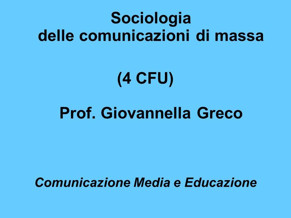 Sociologia delle comunicazioni di massa (4 CFU) Prof.
