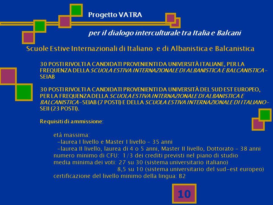 10 Scuole Estive Internazionali di Italiano e di Albanistica e Balcanistica 30 POSTI RIVOLTI A CANDIDATI PROVENIENTI DA UNIVERSITÀ ITALIANE, PER LA FR